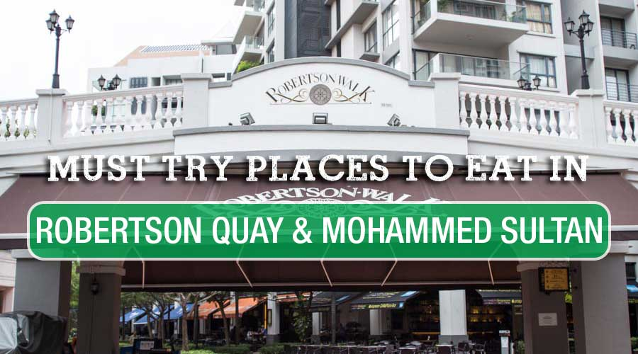 must-try-places-to-eat-robertson-quay-mohammed-sultan