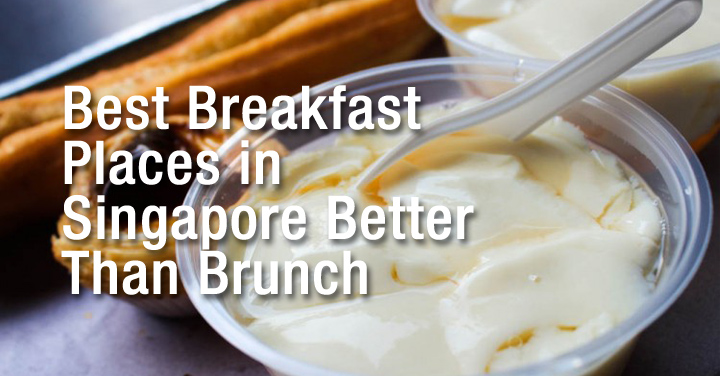 best breakfast in singapore better than brunch