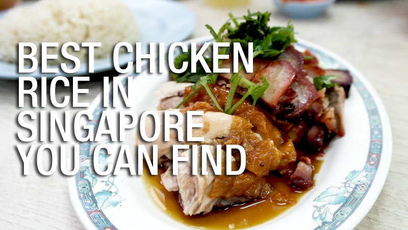 15 Best Chicken Rice in Singapore You Can Find