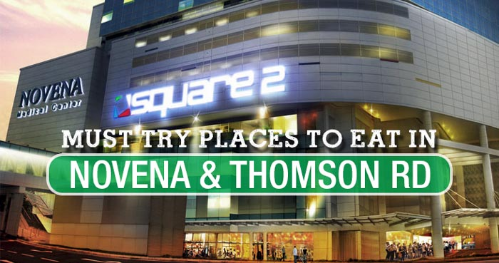 must-try-places-to-eat-novena-thomson-road